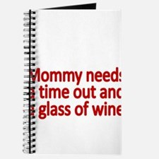 Mommy needs a time out and a glass of wine Journal