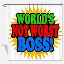 Worlds Not Worst Boss Shower Curtain