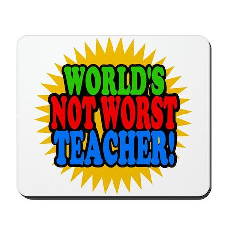 Worlds Not Worst Teacher Mousepad