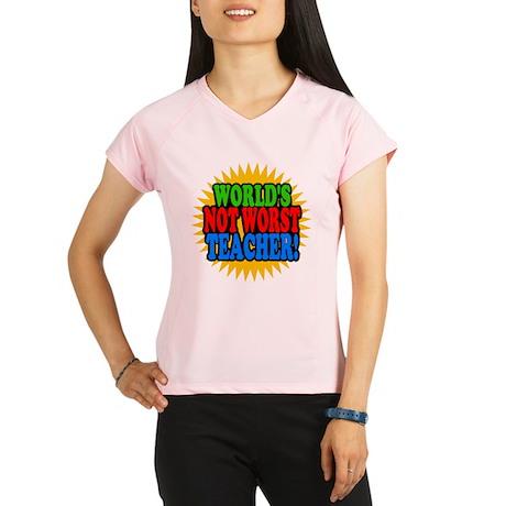 Worlds Not Worst Teacher Performance Dry T-Shirt