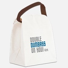 Double Dumbass On You Canvas Lunch Bag