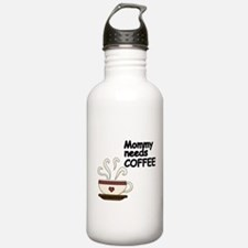 Mommy needs COFFEE Water Bottle