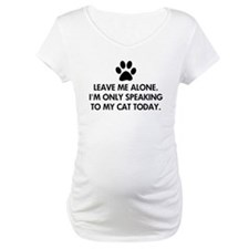 Leave me alone today cat Shirt