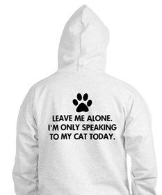 Leave me alone today cat Hoodie
