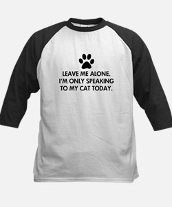 Leave me alone today cat Tee
