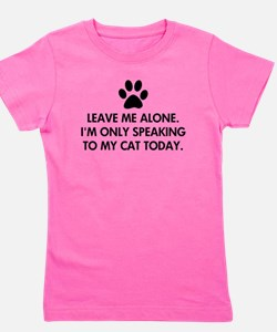 Leave me alone today cat Girl's Tee