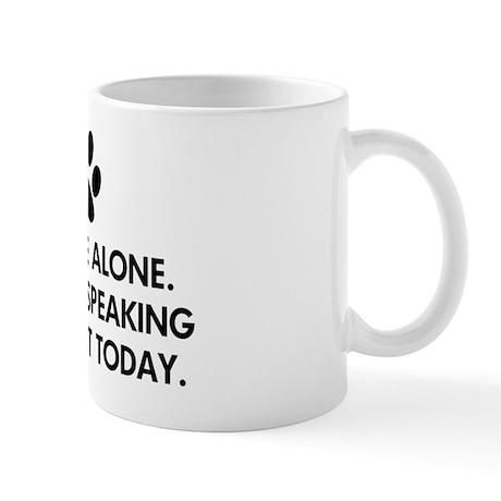 Leave me alone today cat Mug