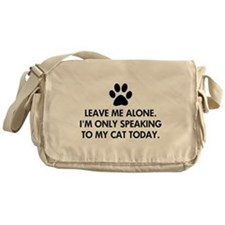 Leave me alone today cat Messenger Bag