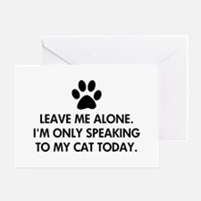 Leave me alone today cat Greeting Card