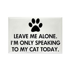Leave me alone today cat Rectangle Magnet
