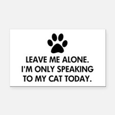 Leave me alone today cat Rectangle Car Magnet