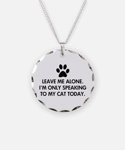 Leave me alone today cat Necklace