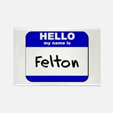 hello my name is felton Rectangle Magnet