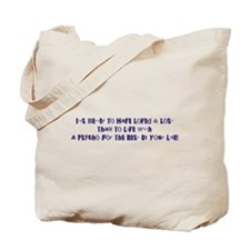 IT'S BETTER TO HAVE... Tote Bag