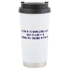 IT'S BETTER TO HAVE... Travel Mug