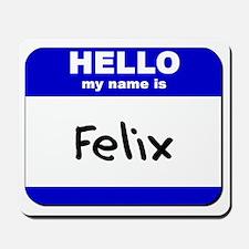 hello my name is felix  Mousepad