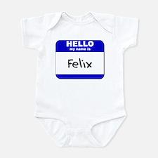 hello my name is felix  Infant Bodysuit