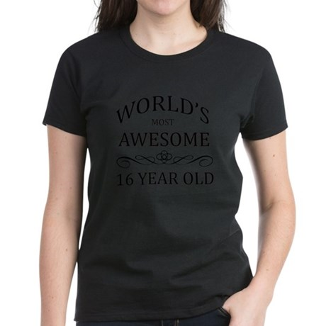 World's Most Awesome 16 Year Old Women's Dark T-Sh