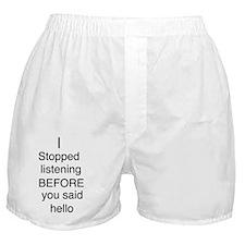 Stopped listening Boxer Shorts