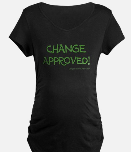 CHANGE APPROVED! T-Shirt