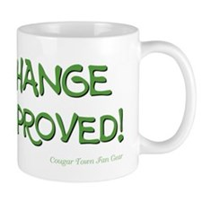 CHANGE APPROVED! Small Mug