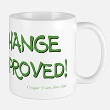CHANGE APPROVED! Small Small Mug