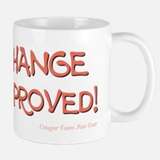 CHANGE APPROVED! Mug