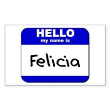 hello my name is felicia Rectangle Decal