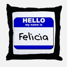 hello my name is felicia  Throw Pillow