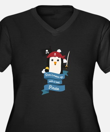 Dont mess up with a pirate Plus Size T-Shirt