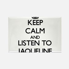 Keep Calm and listen to Jaqueline Magnets