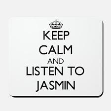 Keep Calm and listen to Jasmin Mousepad
