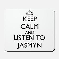 Keep Calm and listen to Jasmyn Mousepad