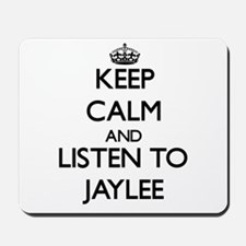 Keep Calm and listen to Jaylee Mousepad