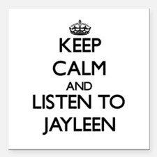 Keep Calm and listen to Jayleen Square Car Magnet
