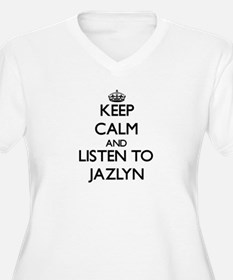Keep Calm and listen to Jazlyn Plus Size T-Shirt