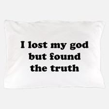 I lost my god but Pillow Case