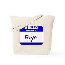 hello my name is faye Tote Bag