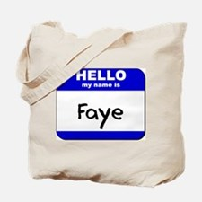 hello my name is faye Tote Bag