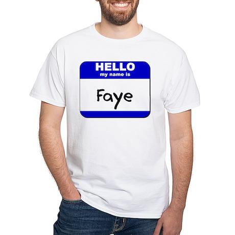 hello my name is faye White T-Shirt