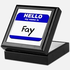 hello my name is fay Keepsake Box