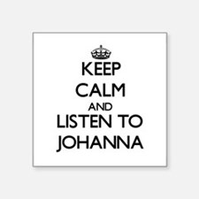 Keep Calm and listen to Johanna Sticker
