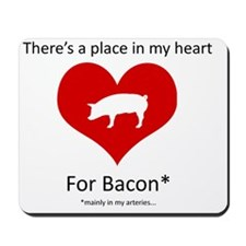 There's a Place in my Heart for Bacon Mousepad