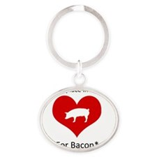 There's a Place in my Heart for Baco Oval Keychain