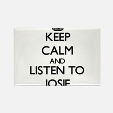 Keep Calm and listen to Josie Magnets