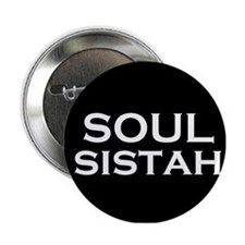 Soul Sistah Button