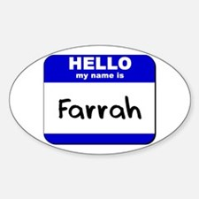 hello my name is farrah Oval Decal