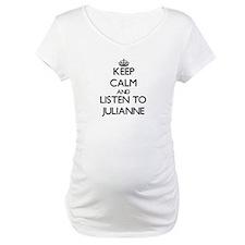 Keep Calm and listen to Julianne Shirt
