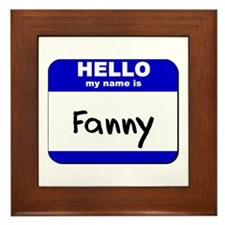hello my name is fanny  Framed Tile