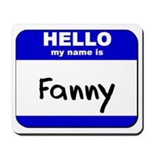 hello my name is fanny  Mousepad